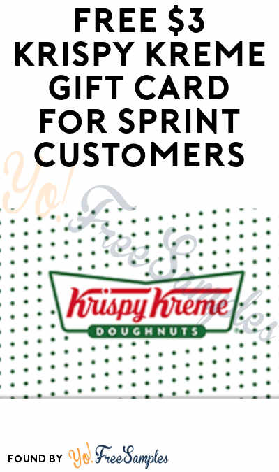 Working Better: FREE $3 Krispy Kreme Gift Card For Sprint Customers