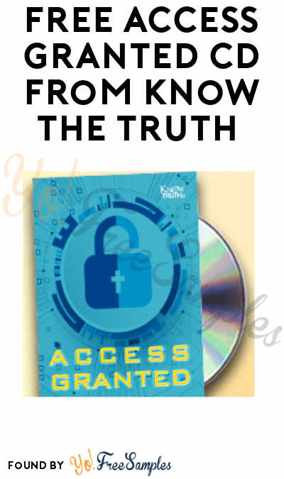 FREE Access Granted CD from Know the Truth