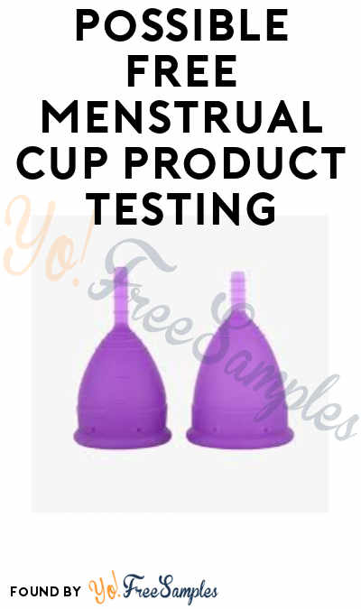 Possible FREE Menstrual Cup Product Testing (For VocalPoint Members + Purchase Required)