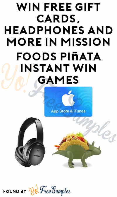 Enter Daily: Win FREE Gift Cards, Headphones and More From Mission Foods Piñata Instant Win Games