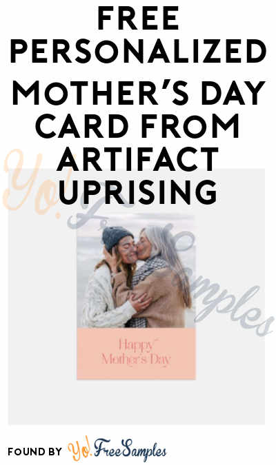 Back In Stock!! FREE Personalized Mother's Day Card from Artifact Uprising