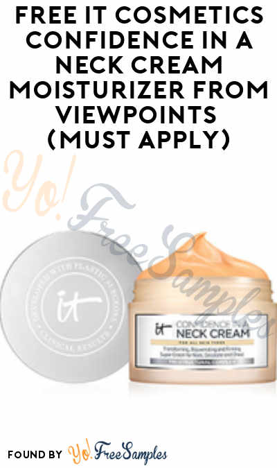 FREE IT Cosmetics Confidence in a Neck Cream Moisturizer From ViewPoints (Must Apply)