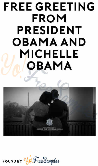 FREE Greeting from President Obama and Michelle Obama