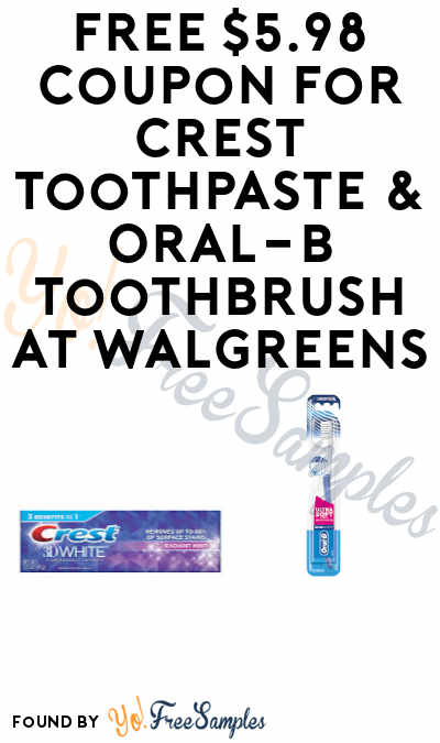 FREE Crest Toothpaste & Oral-B Toothbrush + Profit at Walgreens (Account Required)
