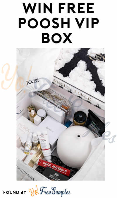 Win FREE Poosh VIP Box Valued at $4,000+ (Instagram or Facebook Required)