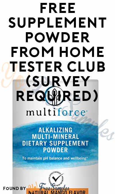 FREE Multiforce Supplement Powder From Home Tester Club (Survey Required)