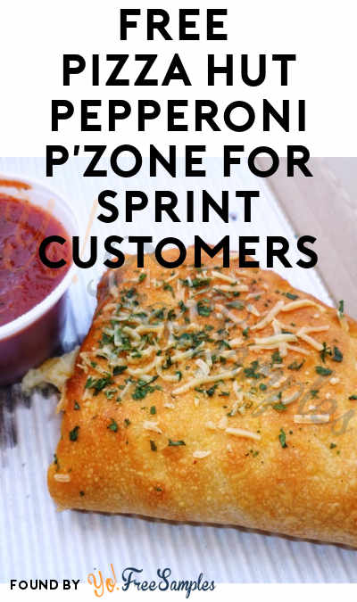FREE Pizza Hut Pepperoni P'ZONE For Sprint Customers