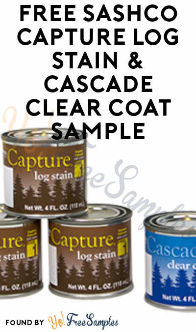 FREE Sashco Capture Log Stain & Cascade Clear Coat Samples