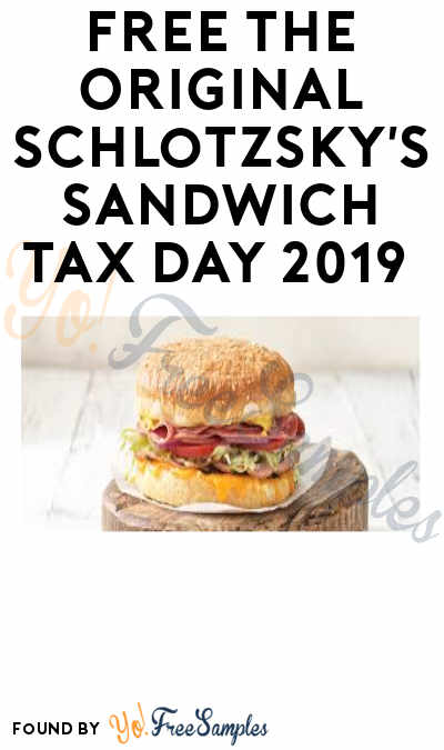 FREE The Original Schlotzsky's Sandwich Tax Day 2019 (Purchase Required)