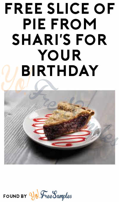 FREE Slice of Pie from Shari's for Your Birthday
