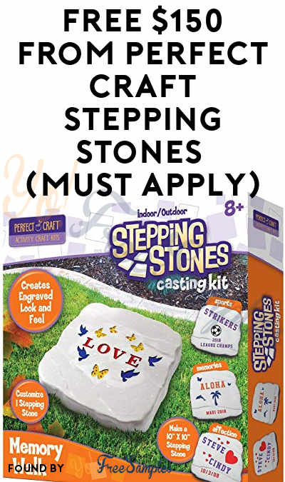 FREE $150 from Perfect Craft Stepping Stones (Must Apply)