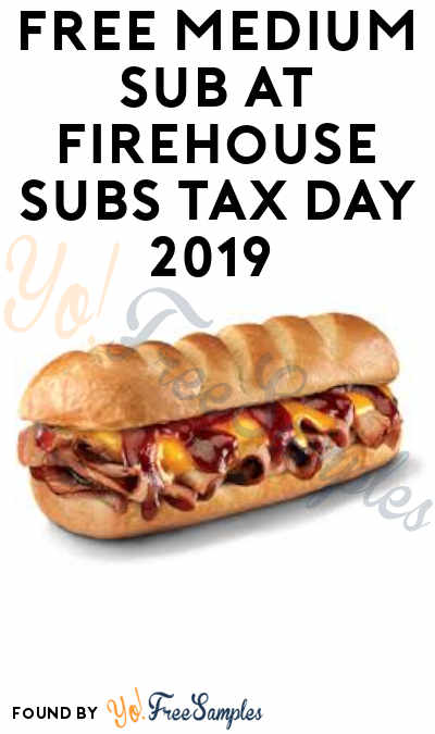FREE Medium Sub at Firehouse Subs Tax Day 2019 (Purchase and Coupon Required)