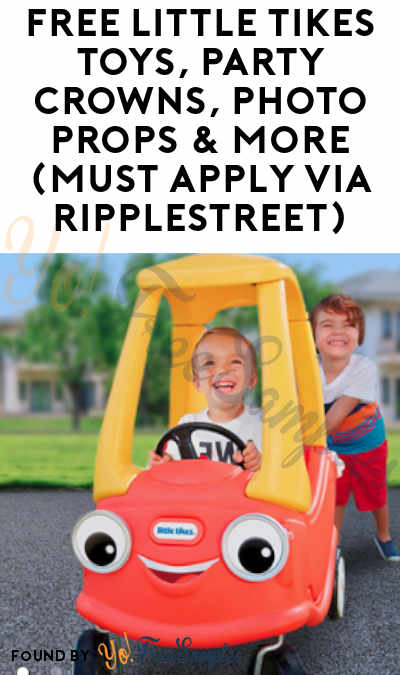 FREE Little Tikes Toys, Party Crowns, Photo Props & More (Must Apply via RippleStreet)