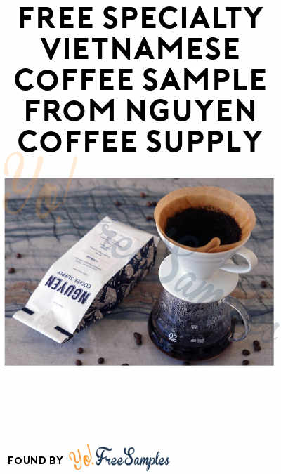 FAKE ALERT! FREE Specialty Vietnamese Coffee Sample from Nguyen Coffee Supply