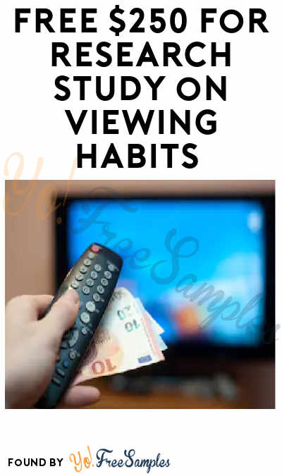 FREE $250 for Research Study on Viewing Habits (Females Only)