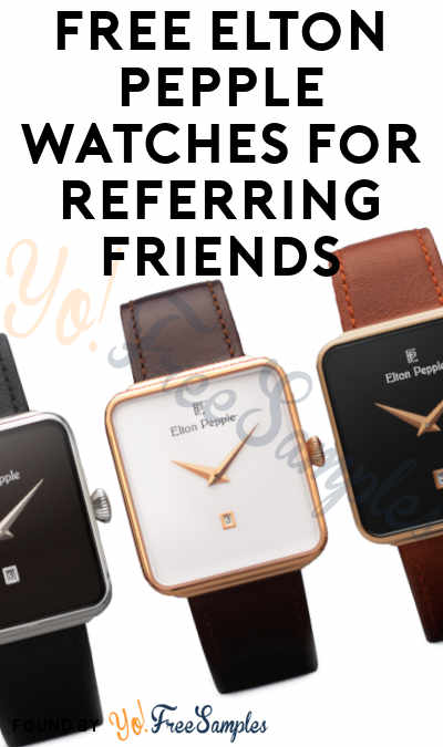 FREE Elton Pepple Watches For Referring Friends