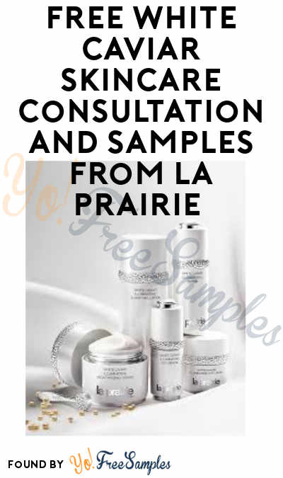 FREE White Caviar Skincare Consultation and Samples from La Prairie (In-Store Only)