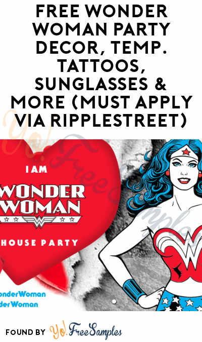 FREE Wonder Woman Party Decor, Temp. Tattoos, Sunglasses & More (Must Apply via RippleStreet)