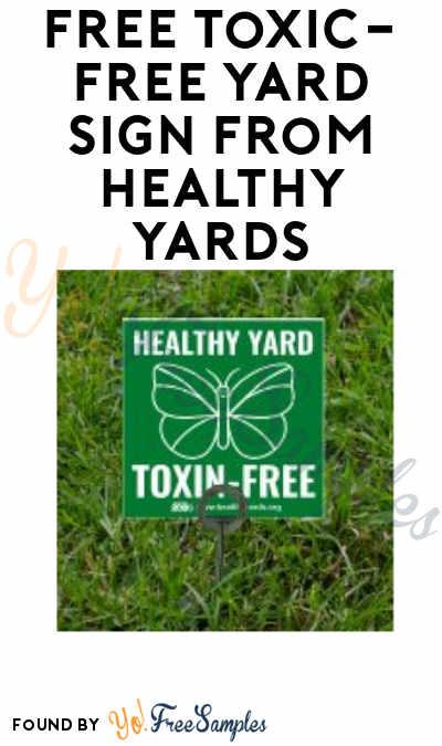 FREE Toxic-Free Yard Sign from Healthy Yards