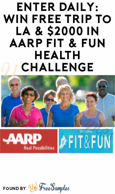 Enter Daily: Win FREE Trip to LA & $2000 in AARP Fit & Fun Health Challenge