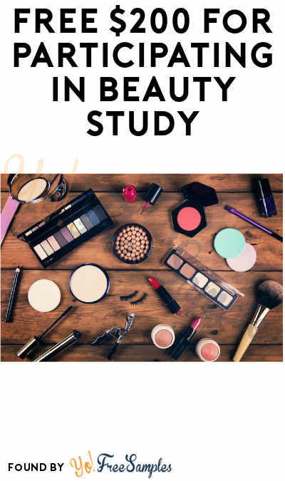 FREE $200 for Participating in Beauty Study (Females Only + Must Apply)