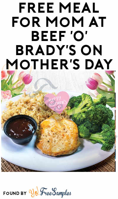 FREE Meal for Mom at Beef 'O' Brady's On Mother's Day