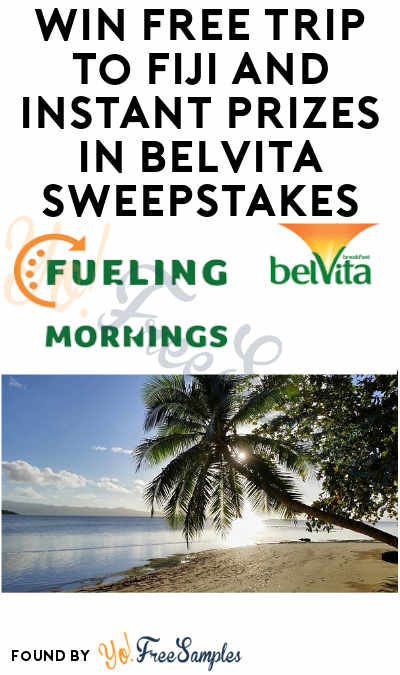 Enter Daily: Win FREE Trip to Fiji and Instant Prizes in Belvita Fueling Brighter Mornings Sweepstakes