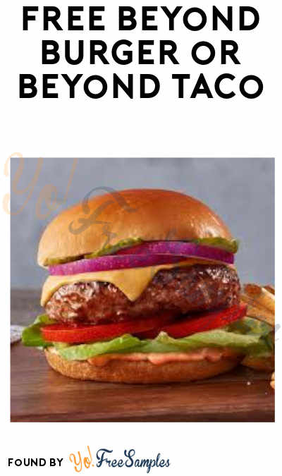 TODAY (5/3) ONLY: FREE Beyond Burger or Beyond Taco (Purchase Required)