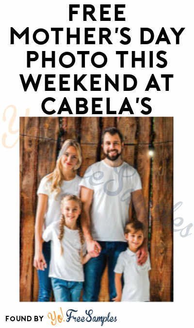 FREE Mother's Day Photo This Weekend at Cabela's