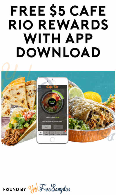 FREE $5 Cafe Rio Rewards With App Download