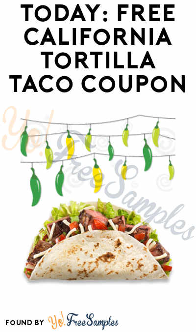 FREE California Tortilla Taco Coupon For Cinco de Mayo Weekend (Purchase Required)