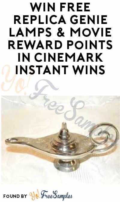 Win FREE Replica Genie Lamps & Movie Reward Points in Cinemark Instant Wins
