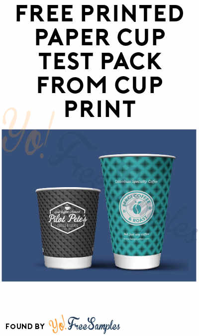 FREE Printed Paper Cup Test Pack from Cup Print