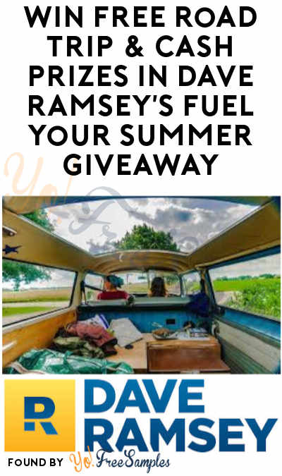Enter Daily: Win FREE Road Trip & Cash Prizes in Dave Ramsey's Fuel Your Summer Giveaway