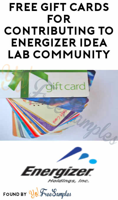 FREE Gift Cards For Contributing To Energizer Idea Lab Community