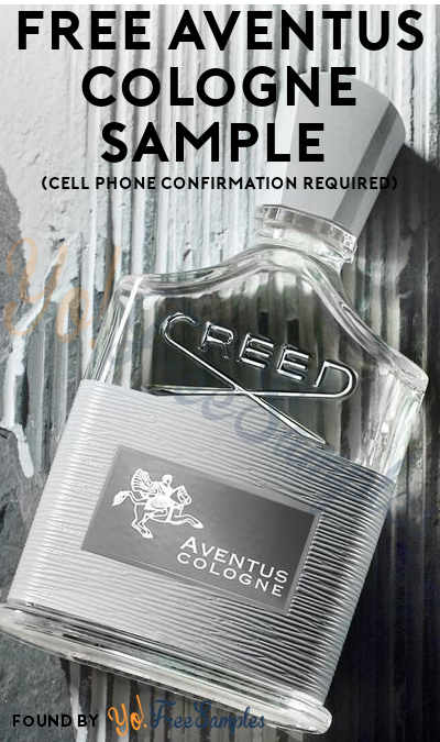 Back! FREE Creed Aventus Cologne Sample (Cell Phone Confirmation Required)