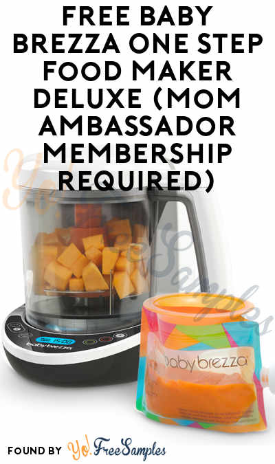 FREE Baby Brezza One Step Food Maker Deluxe (Mom Ambassador Membership Required)