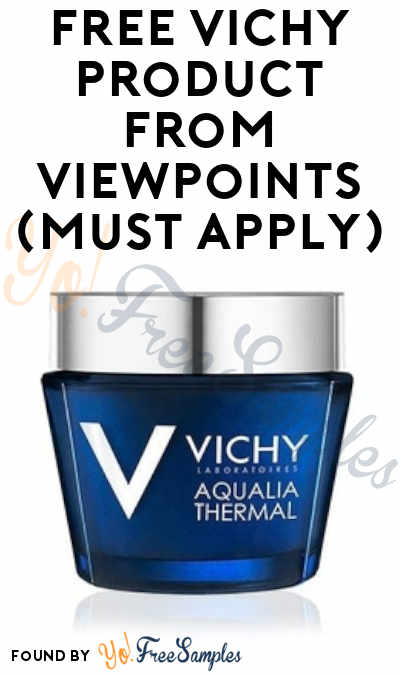 FREE VICHY Product From ViewPoints (Must Apply)