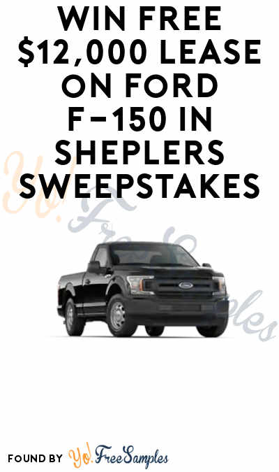 Win A FREE $12,000 Lease on Ford F-150 From The Sheplers Sweepstakes
