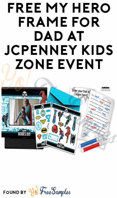 FREE My Hero Frame for Dad at JCPenney Kids Zone Event