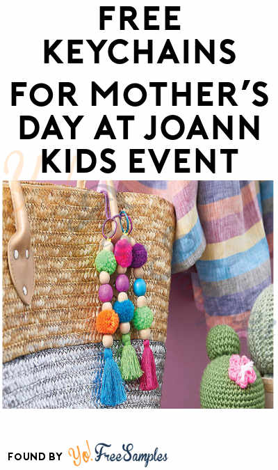 FREE Keychains for Mother's Day at JOANN Kids Event