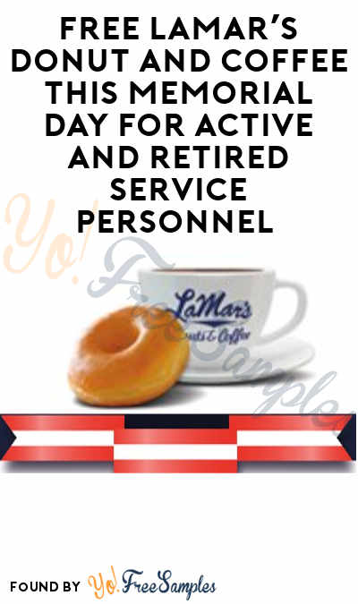 FREE LaMar's Donut and Coffee This Memorial Day For Active and Retired Service Personnel