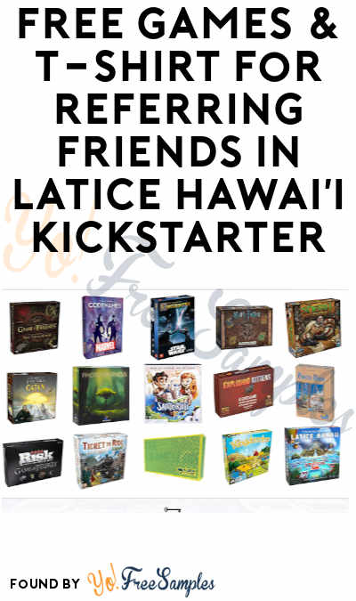 FREE Games & T-Shirt For Referring Friends in Latice Hawai'i Kickstarter