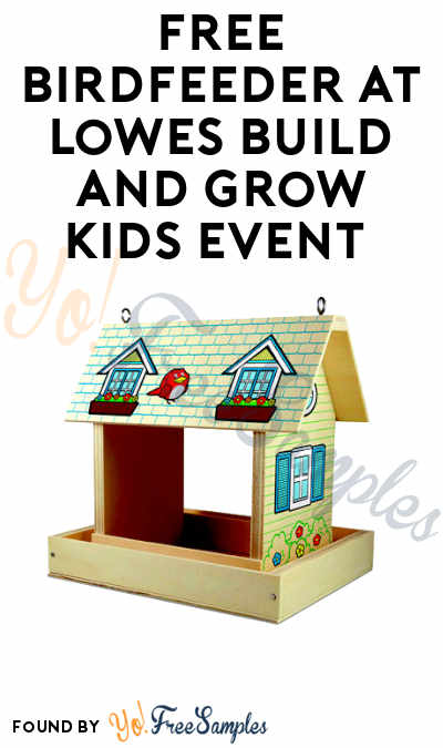 FREE Birdfeeder at Lowes Build and Grow Kids Event