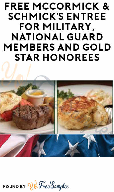 FREE McCormick & Schmick's Entrée For Military, National Guard Members and Gold Star Honorees