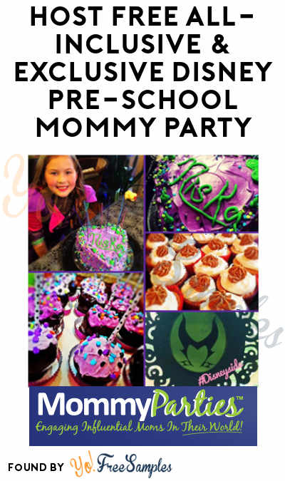 FREE All-Inclusive & Exclusive Disney Pre-School Mommy Party (Must Apply)