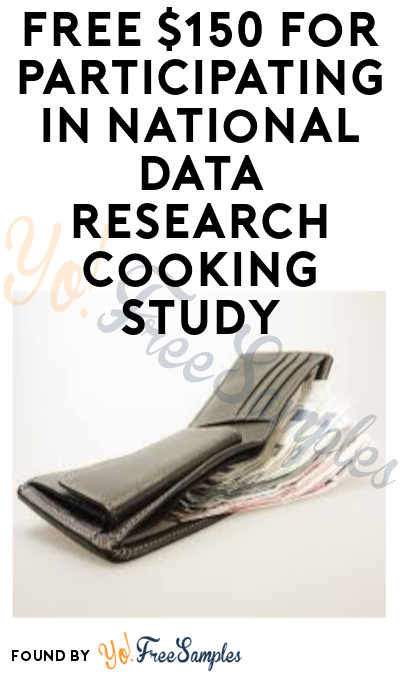 FREE $150 for Participating in National Data Research Cooking Study