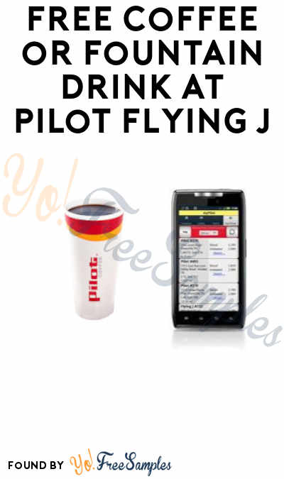FREE Coffee or Fountain Drink at Pilot Flying J (App Required)