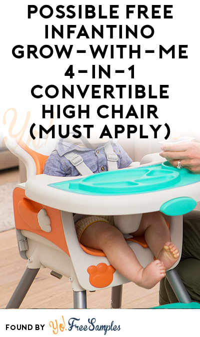 Possible FREE Infantino Grow-With-Me 4-in-1 Convertible High Chair (Must Apply)