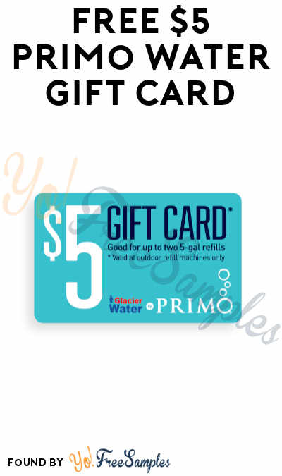 FREE $5 Primo Water Gift Card